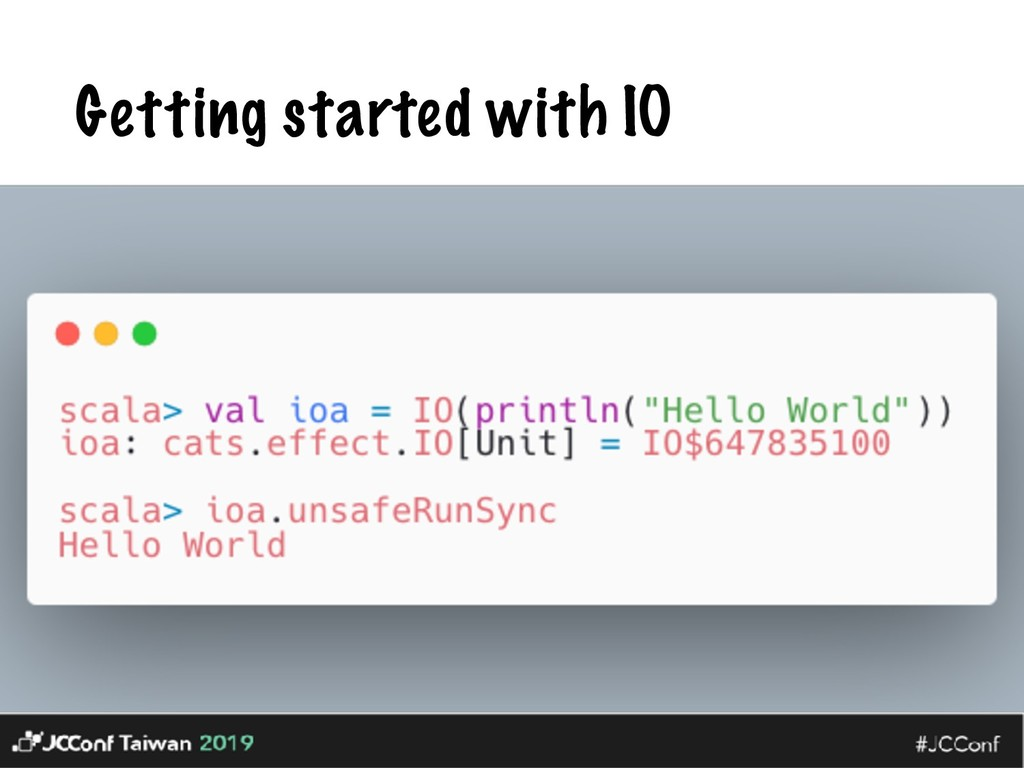 Getting started with IO