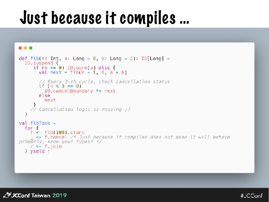 Just because it compiles …