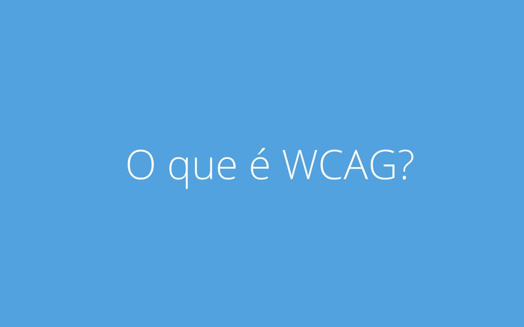 O que é WCAG?