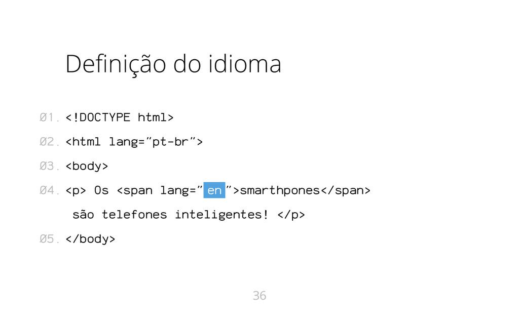 Definição do idioma <!DOCTYPE html> <html lang=...