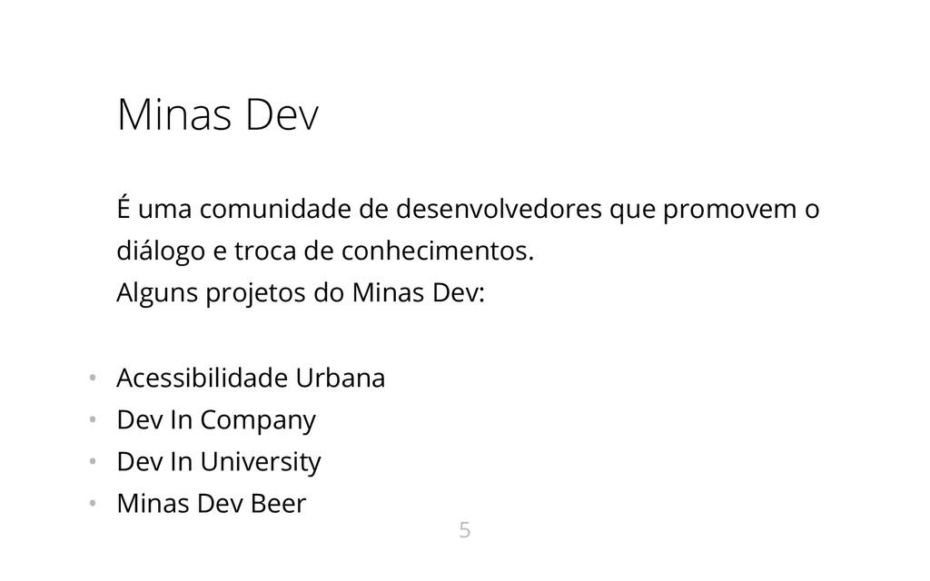 Minas Dev É uma comunidade de desenvolvedores q...