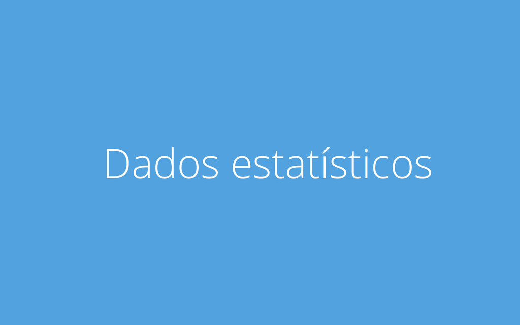 Dados estatísticos
