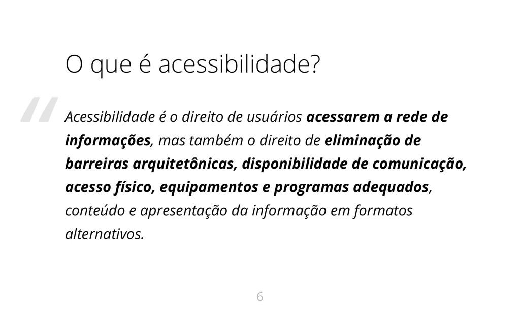 O que é acessibilidade? Acessibilidade é o dire...