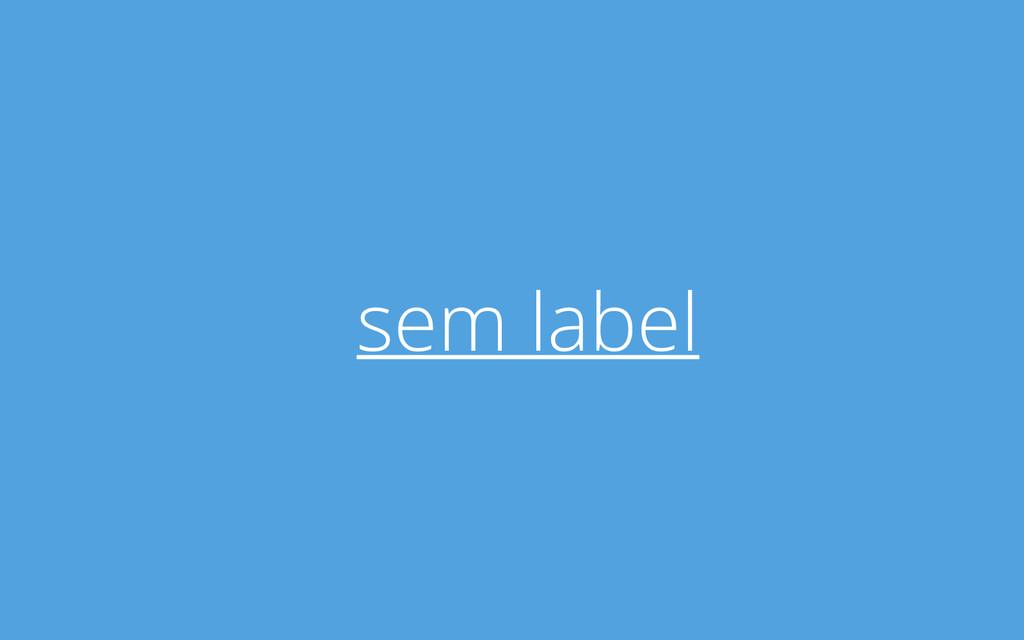 sem label