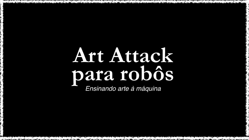 Art Attack para robôs Ensinando arte à máquina