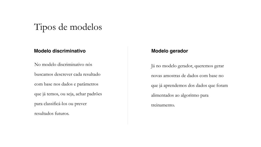 No modelo discriminativo nós buscamos descrever...