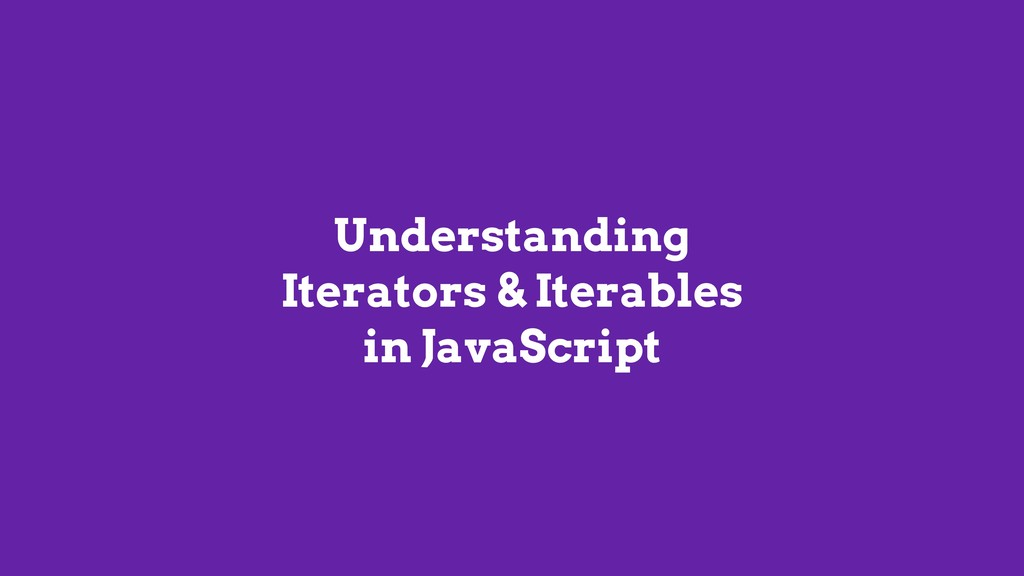 Understanding Iterators & Iterables in JavaScri...