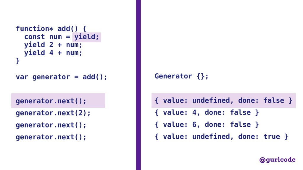 function* add() { const num = yield; yield 2 + ...