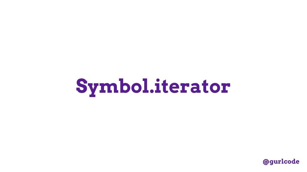 Symbol.iterator @gurlcode