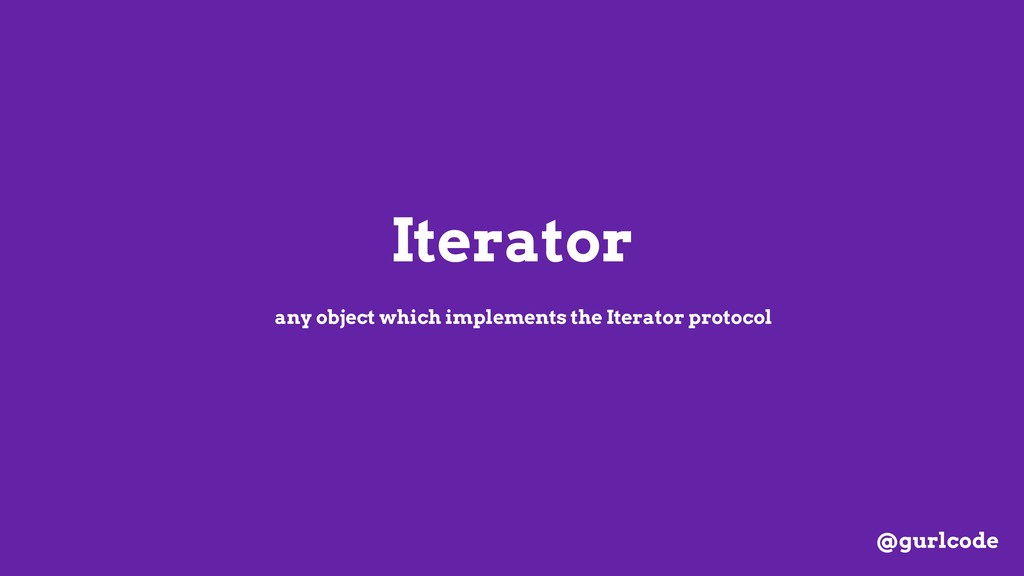 Iterator any object which implements the Iterat...