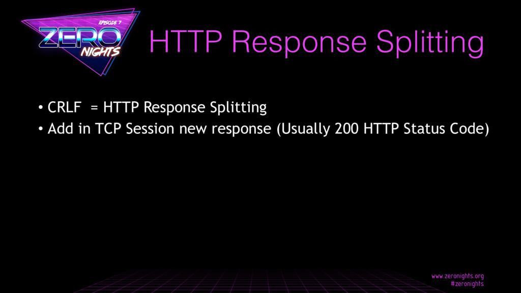 HTTP Response Splitting • CRLF = HTTP Response ...