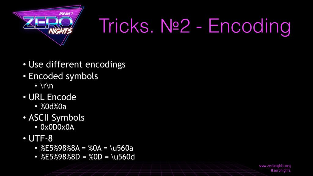Tricks. №2 - Encoding • Use different encodings...