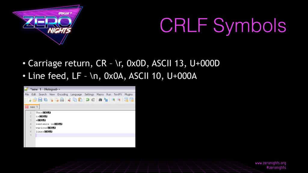 CRLF Symbols • Carriage return, CR – \r, 0x0D, ...