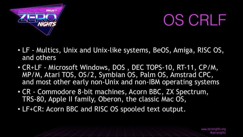 OS CRLF • LF - Multics, Unix and Unix-like syst...