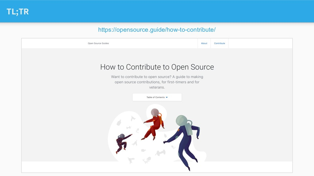 TL;TR https://opensource.guide/how-to-contribut...
