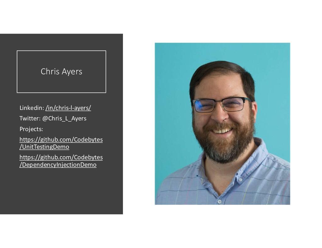 Chris Ayers Linkedin: /in/chris-l-ayers/ Twitte...