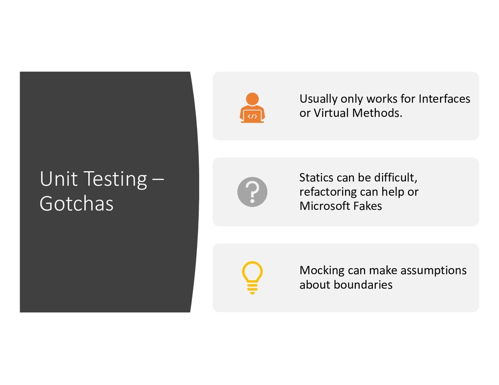 Unit Testing – Gotchas Usually only works for I...