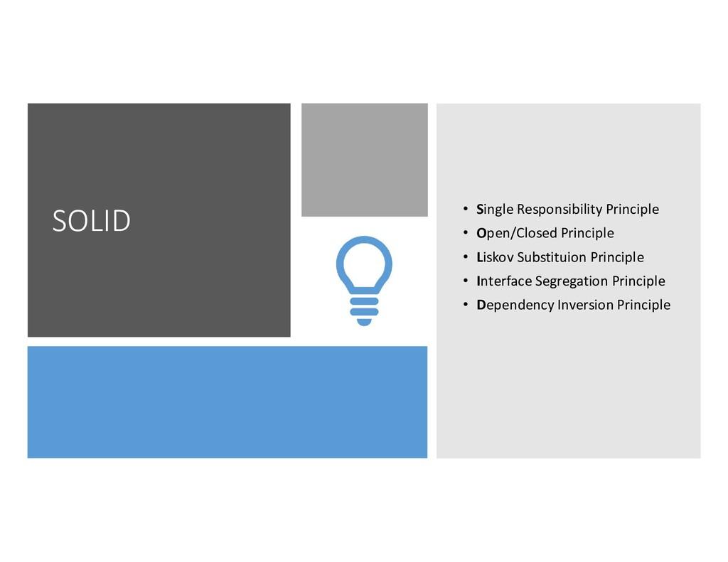 SOLID • Single Responsibility Principle • Open/...