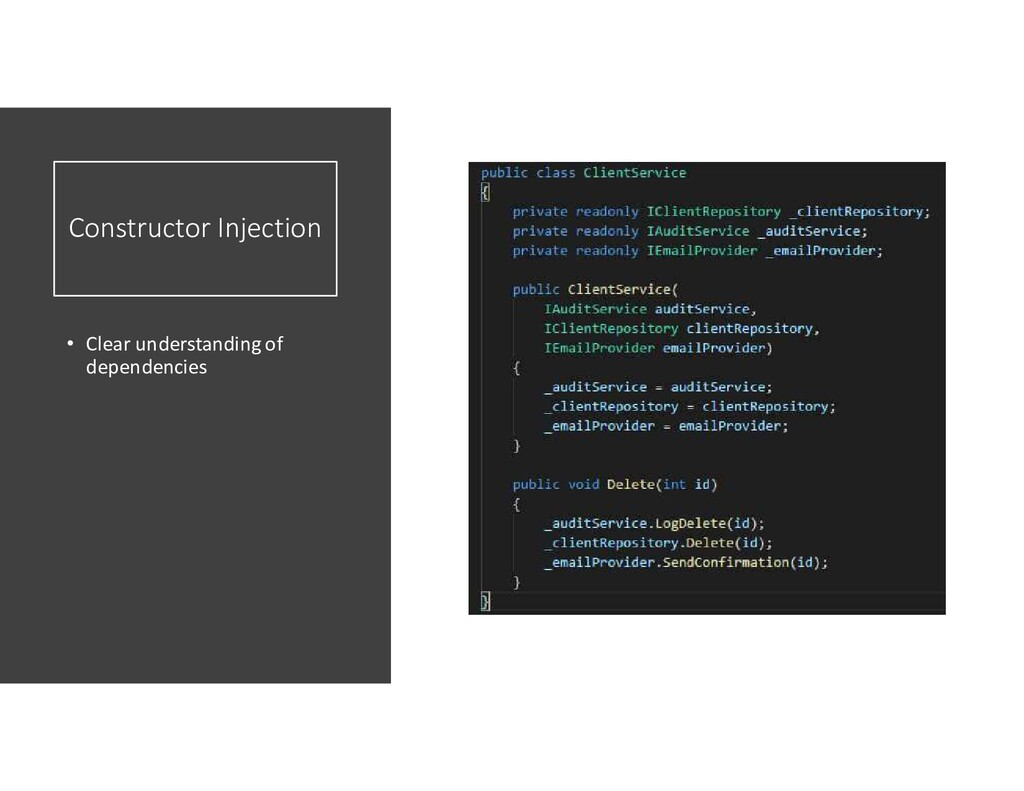 Constructor Injection • Clear understanding of ...