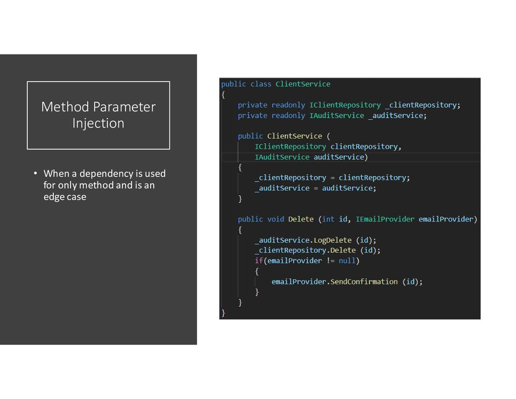 Method Parameter Injection • When a dependency ...