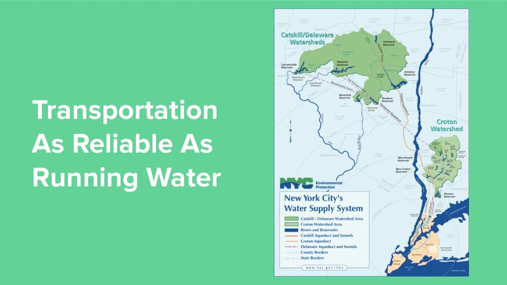 Transportation As Reliable As Running Water