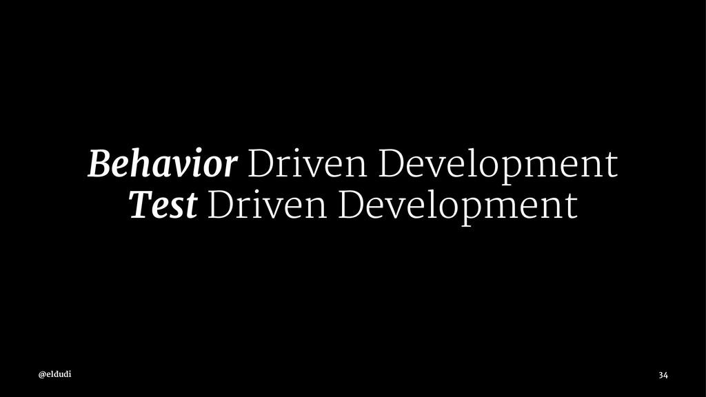 Behavior Driven Development Test Driven Develop...