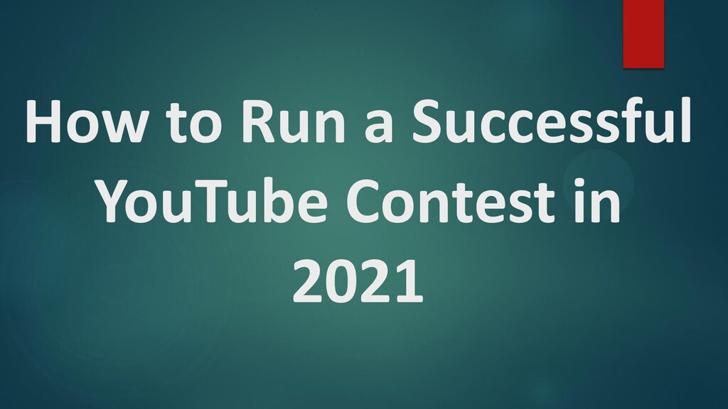How to Run a Successful YouTube Contest in 2021