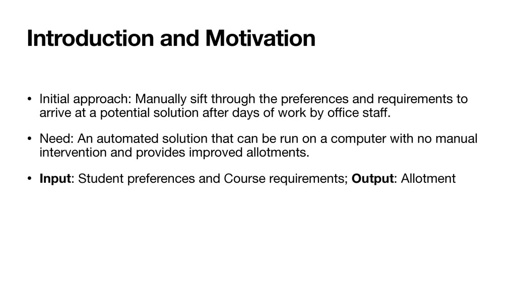 Introduction and Motivation • Initial approach:...
