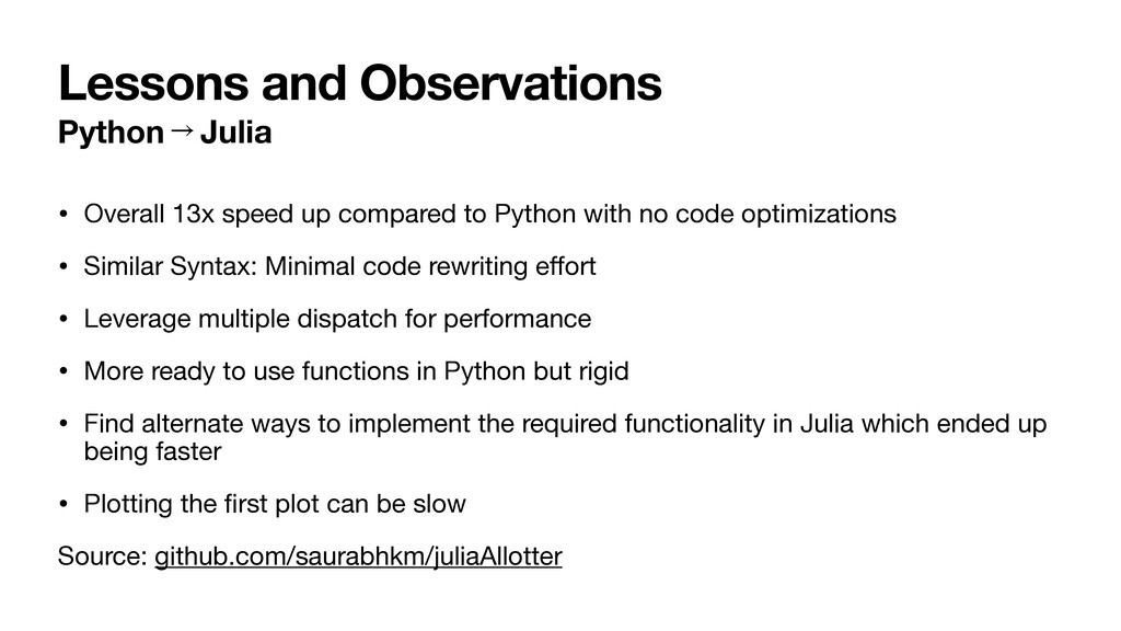 Lessons and Observations Python Julia • Overall...