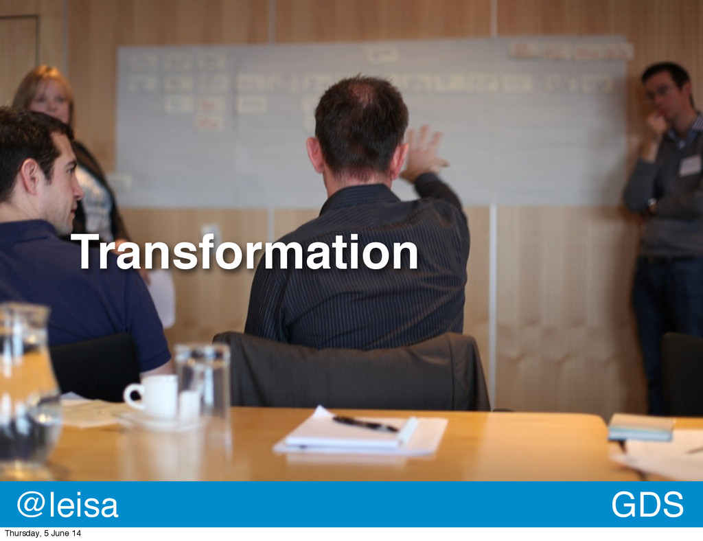 Transformation GDS @leisa Thursday, 5 June 14