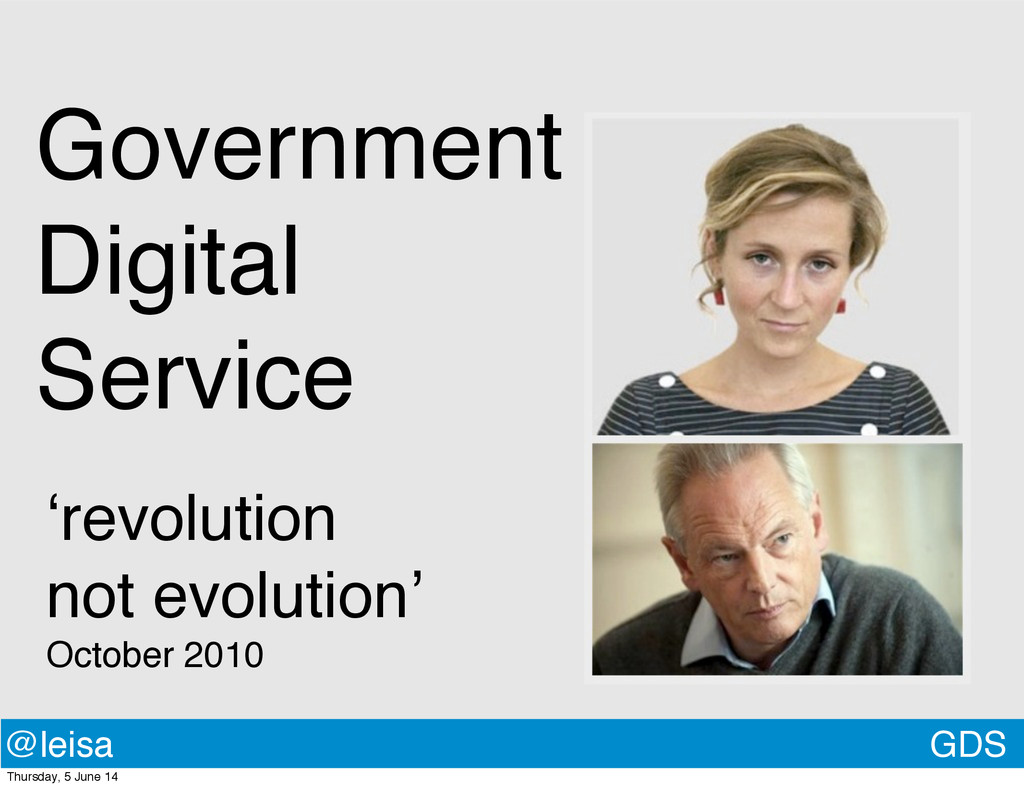 GDS @leisa Government Digital Service 'revoluti...