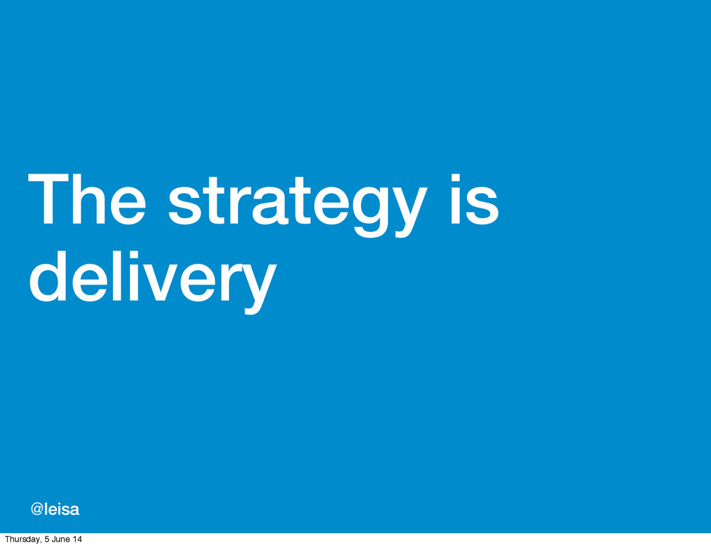 @leisa The strategy is delivery Thursday, 5 Jun...