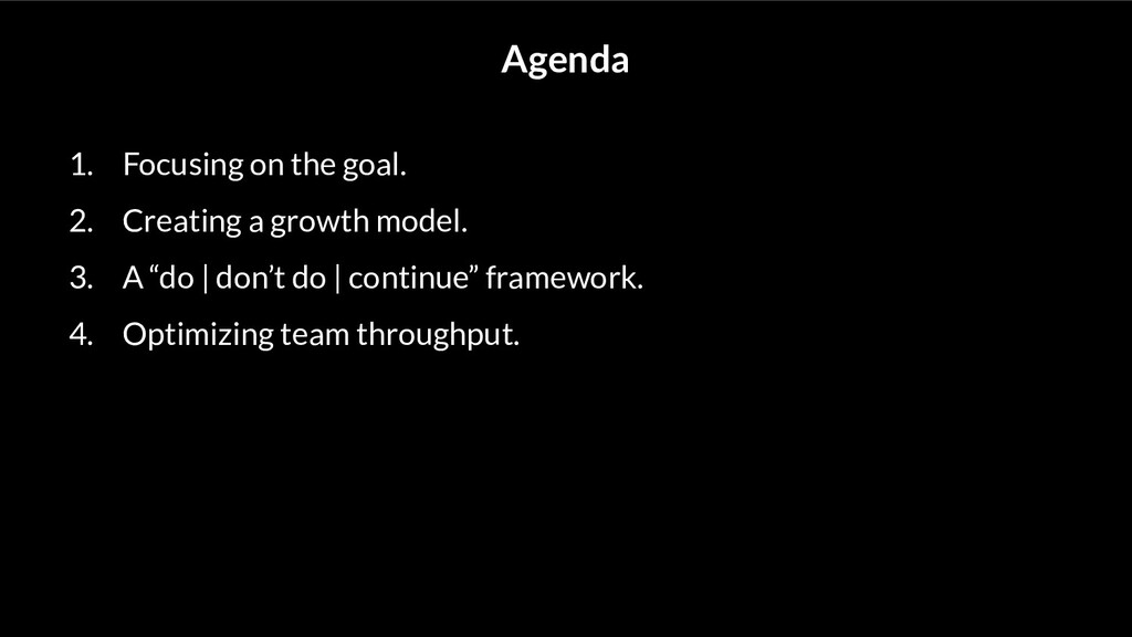 Agenda 1. Focusing on the goal. 2. Creating a g...
