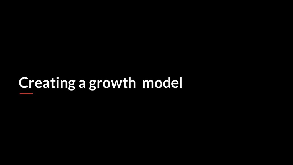 Creating a growth model