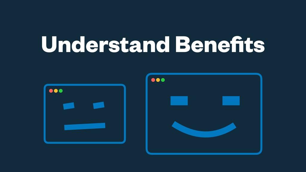 Understand Benefits