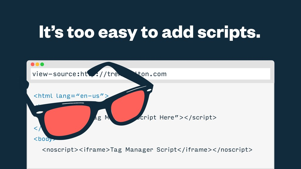 It's too easy to add scripts. view-source:http:...