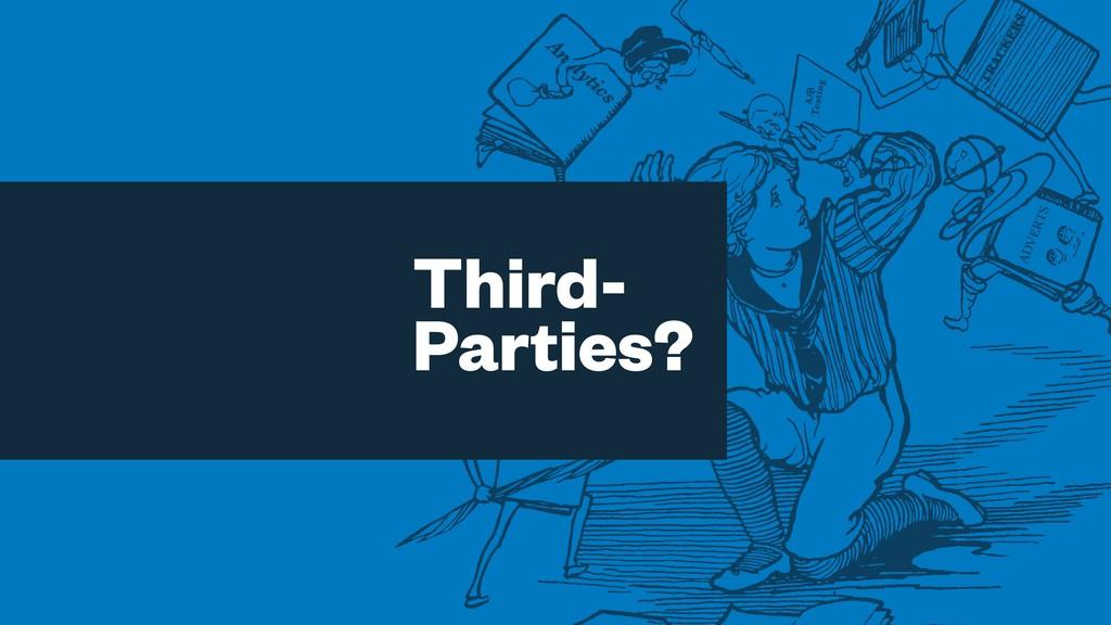 Third- Parties?