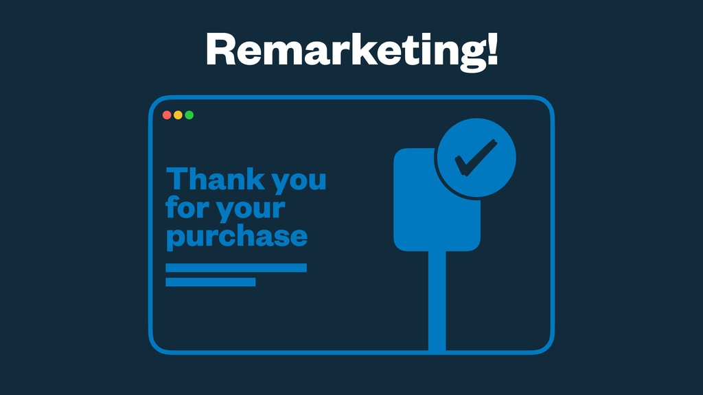 Remarketing! Thank you for your purchase