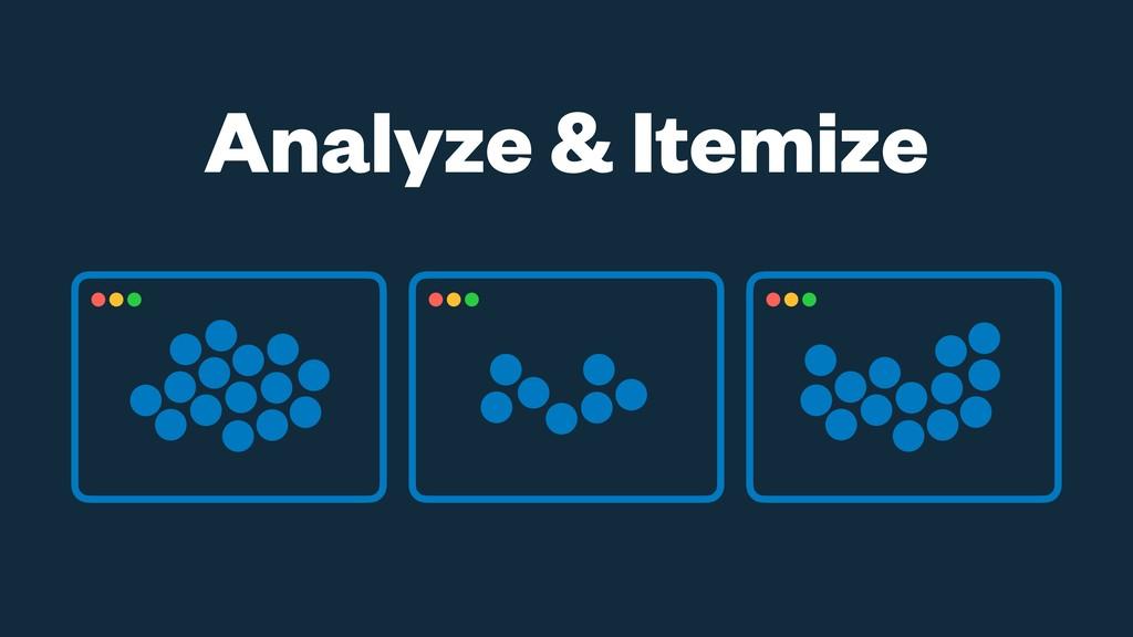 Analyze & Itemize