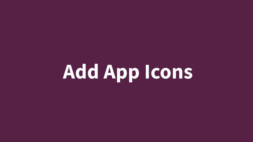 Add App Icons
