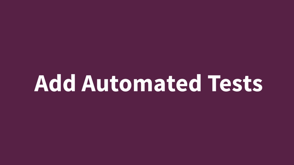 Add Automated Tests