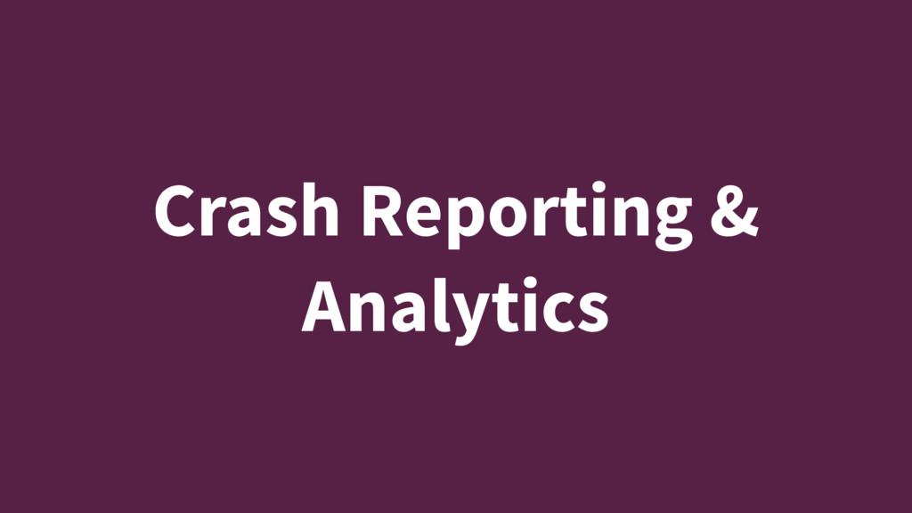 Crash Reporting & Analytics