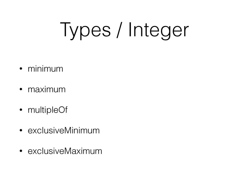 Types / Integer • minimum • maximum • multipleO...
