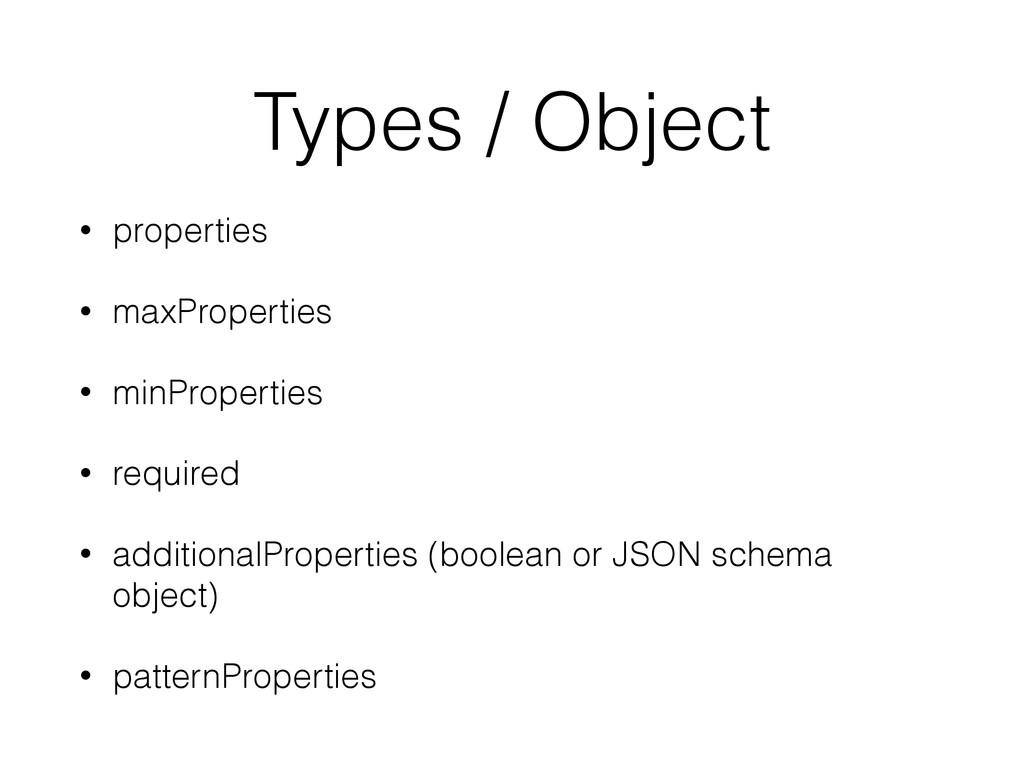 Types / Object • properties • maxProperties • m...