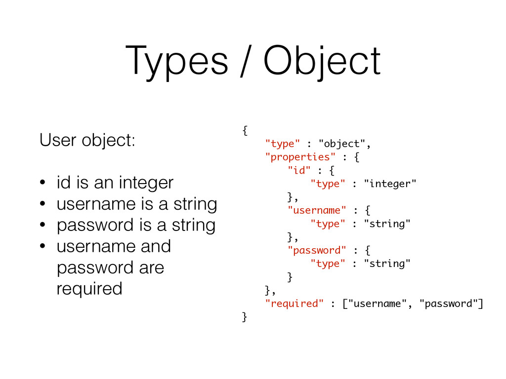 Types / Object User object: ! • id is an intege...