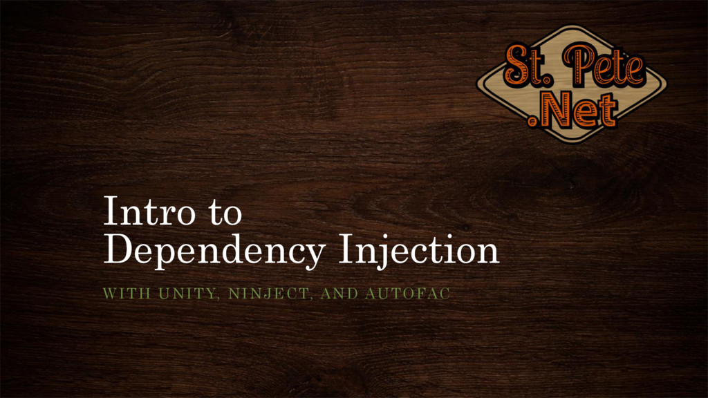 Intro to Dependency Injection WITH UNITY, NINJE...