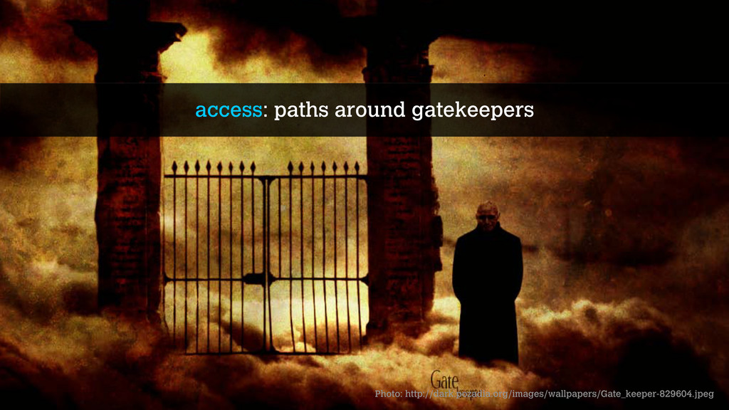 access: paths around gatekeepers Photo: http://...