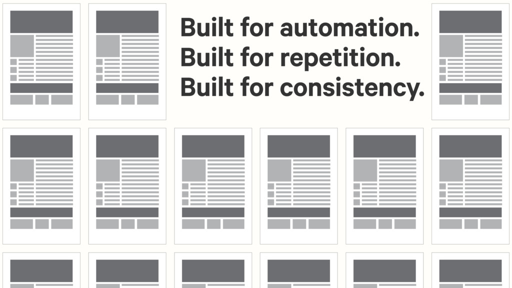 Built for automation. Built for repetition. Bui...