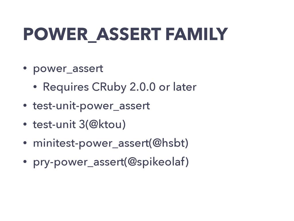 POWER_ASSERT FAMILY • power_assert • Requires C...
