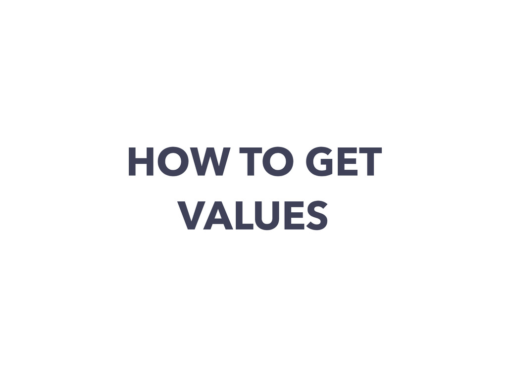 HOW TO GET VALUES